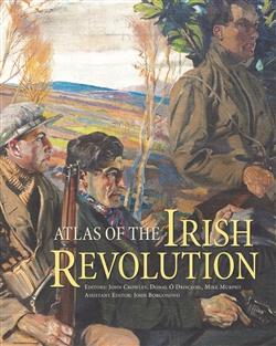 Atlas of the Irish Revolution - Cork University Press